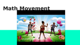Math Movement. Numbers and Physical Activity Combined!