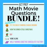 Math Movie Questions BUNDLE - ACT Prep - Grinch, Elf, Charlie Brown, Willy Wonka