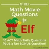 Math Movie Questions for Elf - Math ACT Prep