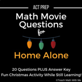 Math Movie Questions for Home Alone - Math ACT Prep