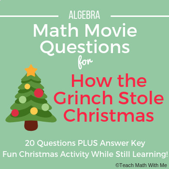 Math Movie Questions for How the Grinch Stole Christmas (2000) - Algebra