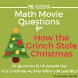 Math Movie Questions for How the Grinch Stole Christmas (2000) - Pre-Algebra