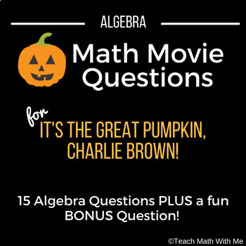 Halloween Math Movie Questions-It's the Great Pumpkin, Charlie Brown-Algebra