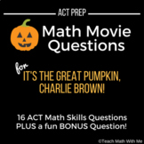Halloween Math Movie Questions-It's the Great Pumpkin, Charlie Brown-ACT Prep