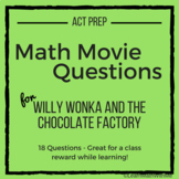 Math Movie Questions for Willy Wonka and The Chocolate Fac