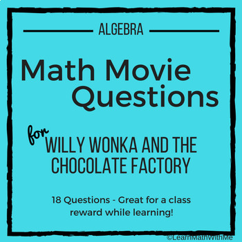 Math Movie Questions for Willy Wonka and The Chocolate Factory - Algebra
