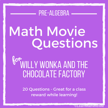 Math Movie Questions for Willy Wonka and The Chocolate Factory - Pre-Algebra