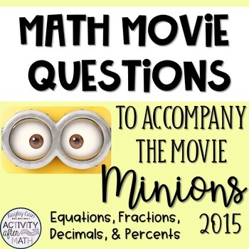 Math Movie Questions to accompany Minions(2015) End of the Year Activity