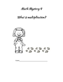 Math Mystery 4 What Is Multiplication