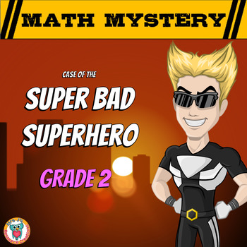 Math Mystery - Case of The Super Bad Superhero {GRADE 2 Mixed Math Review}