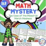 1st Grade Word Problems - Math Mystery - Case of the Mixed-Up March Madness