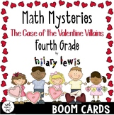 Math Mystery-Case of the Valentine Villains-Grade 4 - BOOM Cards