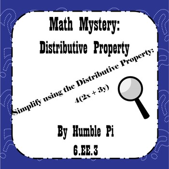Math Mystery: Distributive Property- 6.EE.3