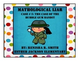 Math Mystery Flipchart: Math-O-Logical Liar Case 2-The Bubblegum Bandit