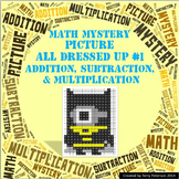 Math Mystery Picture All Dressed Up #1  ~ Addition, Subtraction & Multiplication