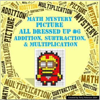 Math Mystery Picture All Dressed Up #6  ~ Addition, Subtraction & Multiplication