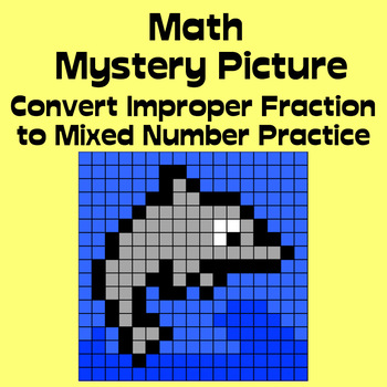 Math Mystery Picture (Dolphin) - Convert Improper Fractions to Mixed Numbers