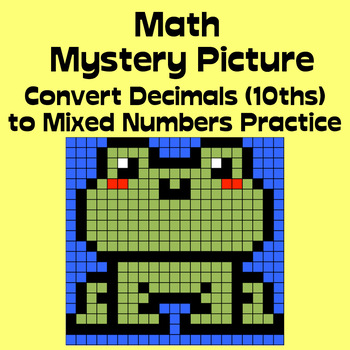 Math Mystery Picture (Frog) - Convert Decimals (tenths) to Mixed Numbers