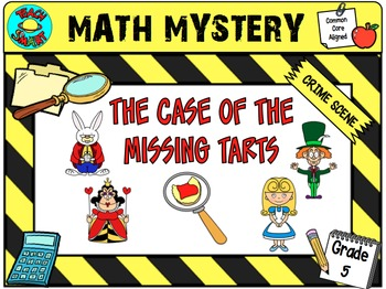 Math Mystery The Case of the Missing Tarts (Grade 5)
