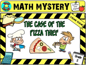 Math Mystery The Case of the Pizza Thief (Grade 2)