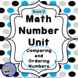 Math Number Unit - Comparing and Ordering Numbers Practice Book D