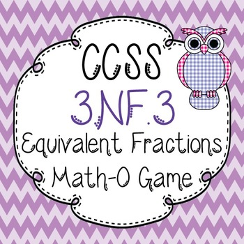 Math-O Card Game for CCSS 3.NF.3 Equivalent Fractions-3.NF