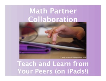 Math Partner Collaboration: Teach and Learn from Your Peers (on iPads!)