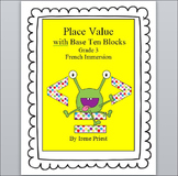 Math -  Place Value with Base Ten Blocks - Grade 3 French