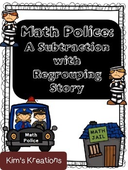 Math Police: A Subtraction With Regrouping Story (Presenta
