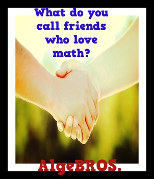 Math Poster: What do you call friends who love math?