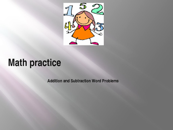 Math Practice: Addition and Subtraction Word Problems (PowerPoint)