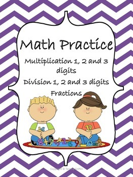Math Practice Multiplication and Division 1, 2, 3 digits and Fractions
