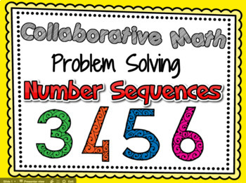 Math Problem Solving - Collaborative Activity - Number Sequences (Aligns CCSS)