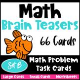 Math Task Cards: Math Problems and Math Brain Teasers Cards Set B