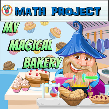 Math Project: My Magical Bakery (Fun Mixed Math Review & A