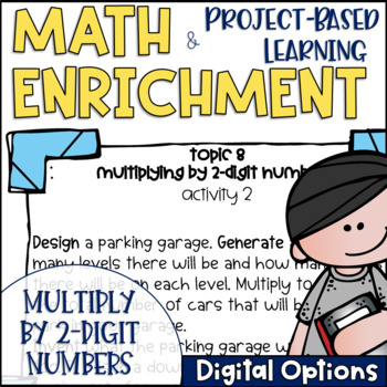 Math Project-based Learning & Enrichment for Multiplying by 2-Digit Numbers