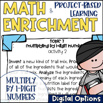 Math Project-based Learning & Enrichment for Multplying by 1-Digit Numbers