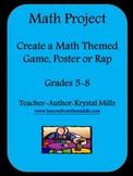 Math Project for Grades 5-8: Create a Math Themed Game, Poster or Rap
