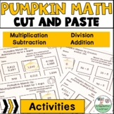 Math Pumpkin Cut and Paste Activities - No Prep x, ÷, -, and + covered