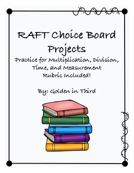 Math RAFT Choice Board Projects Multiplication Division Area Measurement Time