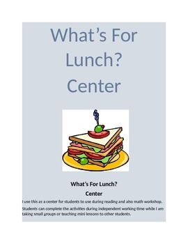 Math & Reading Center- What's for Lunch? Reading & Answering ?'s on a Menu