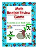 Math Recipe Review Game (Common Core Activity)