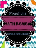 Math Review: Fractions- halves, fourths, eighths