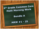 6th Grade Common Core Math Morning Work: MRW #1 - 25 BUNDLE A