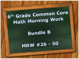 6th Grade Common Core Math Morning Work: MRW #26 - 50 BUNDLE B