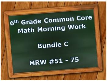 6th Grade Common Core Math Morning Work: MRW #51 - 75 BUNDLE C
