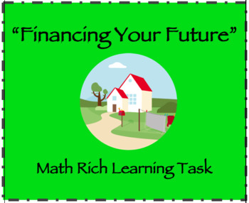 """Math Rich Learning Task - """"Financing Your Future"""" (High School)"""