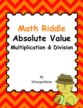 Math Riddle: Absolute Value - Multiplication & Division
