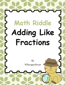 Math Riddle: Adding Like Fractions