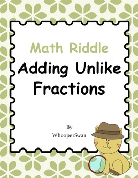 Math Riddle: Adding Unlike Fractions